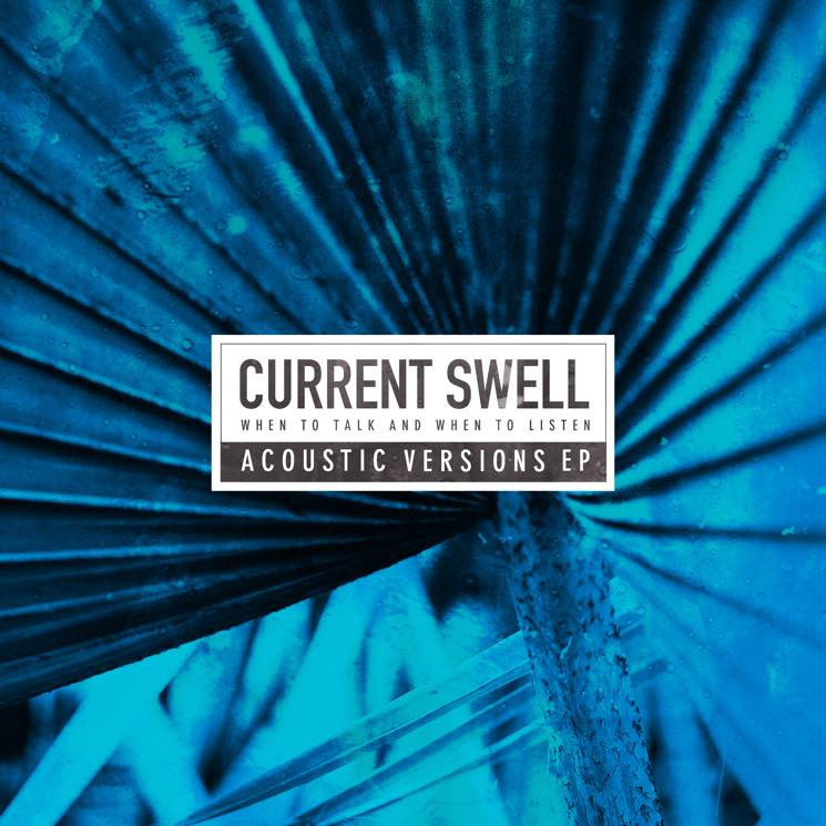 Current Swell 'When to Talk and When to Listen Acoustic Versions' (EP stream)