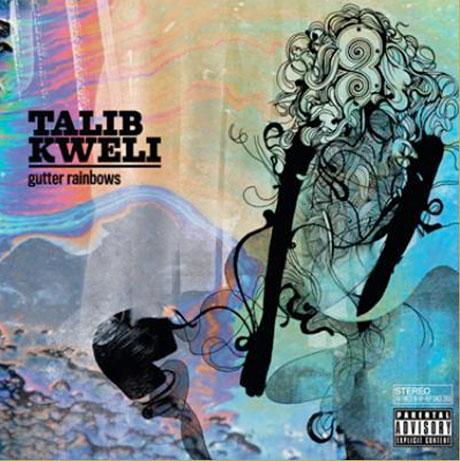 Talib Kweli <i>Gutter Rainbows</i>