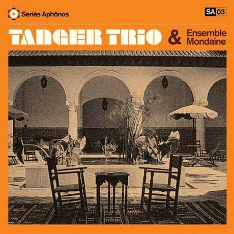Tanger Trio & Ensemble Mondaine Tanger Trio & Ensemble Mondaine