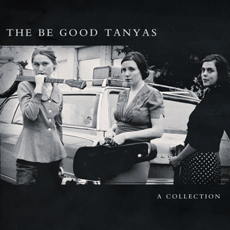 The Be Good Tanyas Unveil New Material for Career-Spanning 'A Collection (2000-2012)'