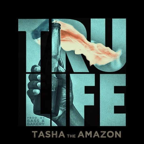 "Tasha the Amazon ""Tru Life"""