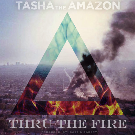 "Tasha the Amazon ""Thru the Fire"""