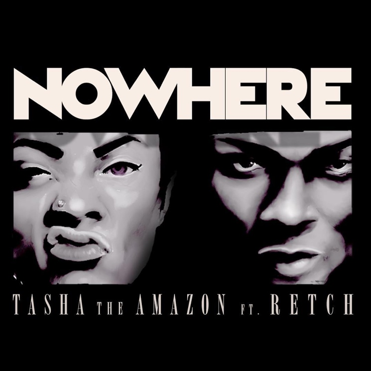 Tasha the Amazon 'Nowhere' (ft. RetcH)