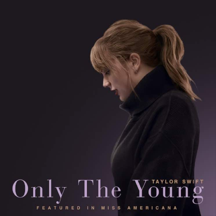 "​Taylor Swift Shares New Song ""Only the Young"" from 'Miss Americana'"