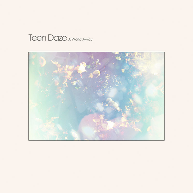 Teen Daze 'A World Away' (EP stream)