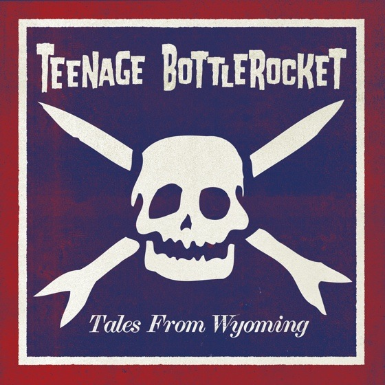 Teenage Bottlerocket 'Tales from Wyoming' (album stream)