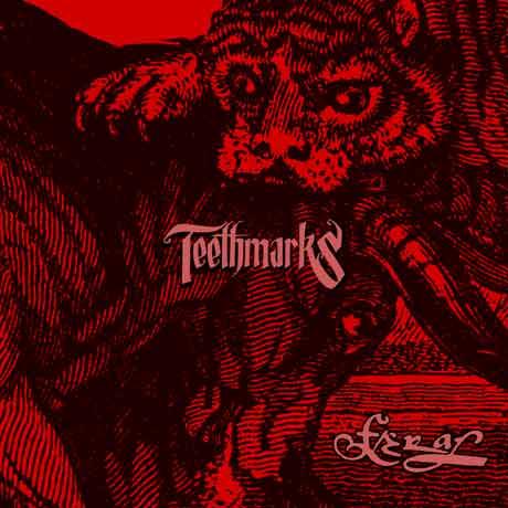 Teethmarks Feral