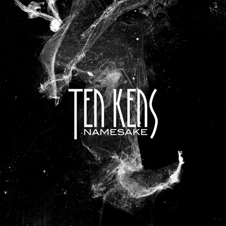 Ten Kens 'Namesake' (album stream)