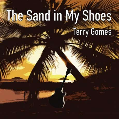 Terry Gomes The Sand In My Shoes