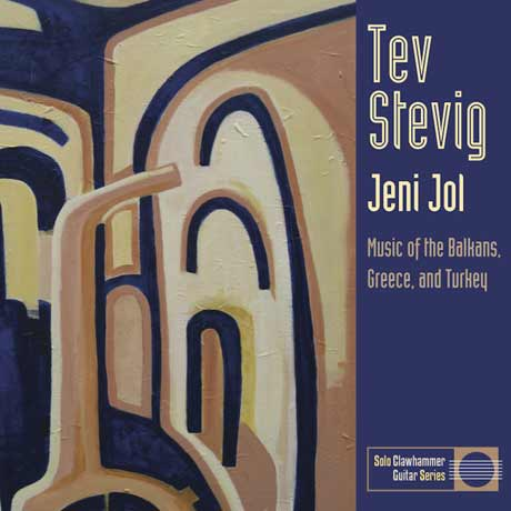 Tev Stevig Jeni Jol: The Music of the Balkans, Greece and Turkey