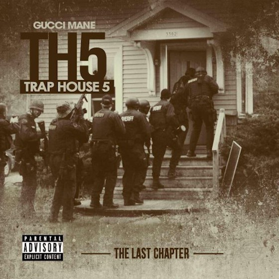 Gucci Mane 'Trap House 5 (The Final Chapter)' (mixtape)