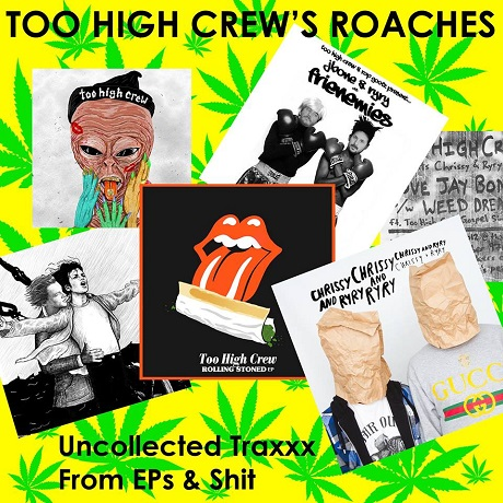 Too High Crew 'Roaches' (mixtape)