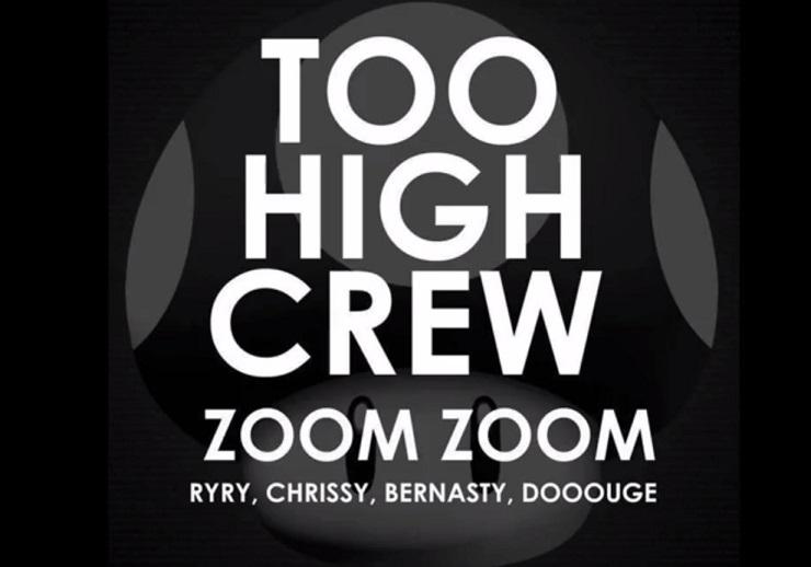 "Too High Crew ""Zoom Zoom"""