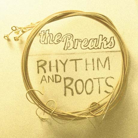 The Breaks Rhythm and Roots