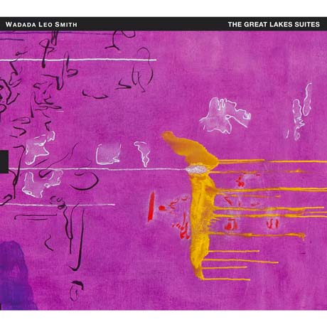 Waddada Leo Smith The Great Lakes Suites