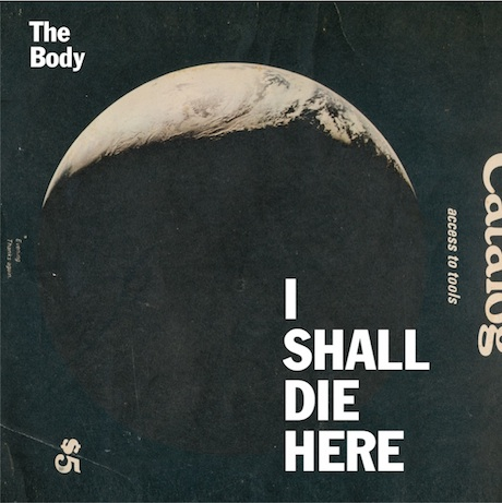 The Body Joins Forces with the Haxan Cloak for 'I Shall Die Here' Album