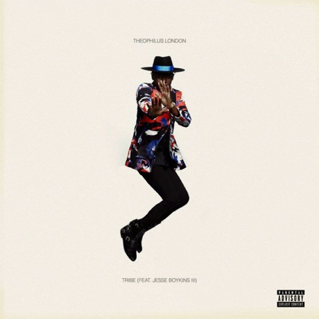 "Theophilus London ""Tribe"" (ft. Jesse Boykins III)"