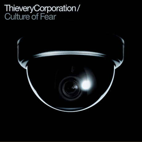 Thievery Corporation Announce <i>Culture of Fear</i>
