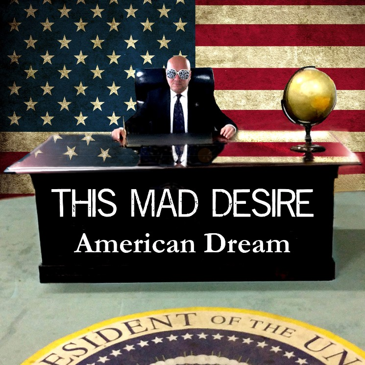 This Mad Desire Release New Album 'American Dream'