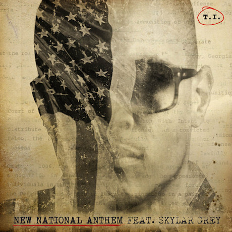 "T.I. ""New National Anthem"" (ft. Skylar Grey)"