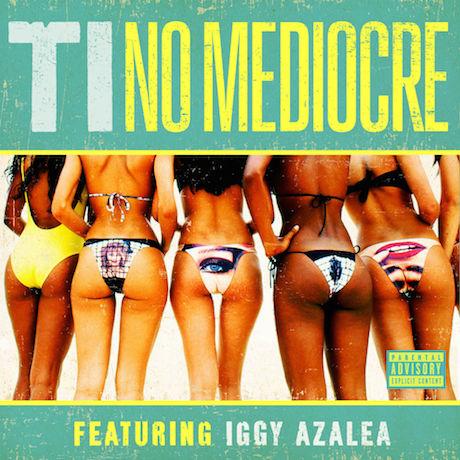 """T.I. """"No Mediocre"""" (ft. Iggy Azalea)"""