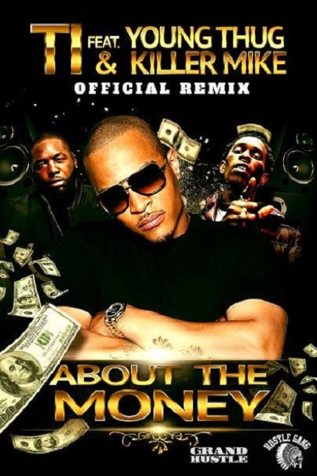 T.I. 'About the Money' (remix ft. Young Thug and Killer Mike)