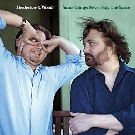 Heidecker & Wood Return with 'Some Things Never Stay the Same'