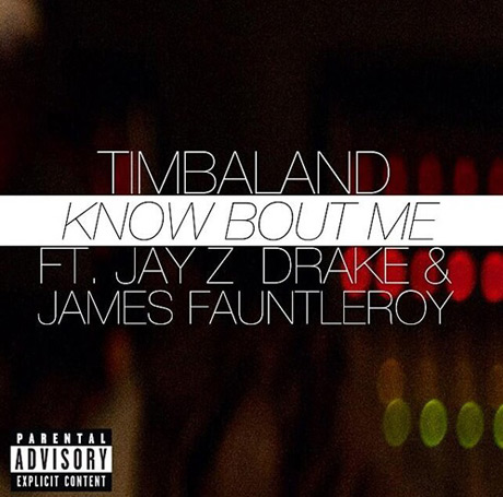 "Timbaland ""Know Bout Me"" (ft. Jay Z, Drake &  James Fauntleroy)"