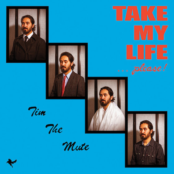 Tim the Mute 'Take My Life... Please!' (album stream)