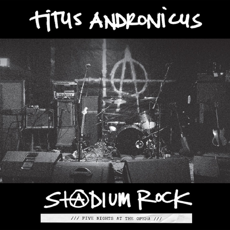 Titus Andronicus S+@dium Rock: Five Nights at the Opera
