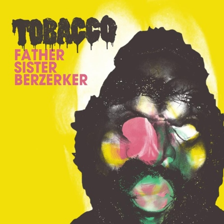 "Tobacco ""Father Sister Bezerker"""