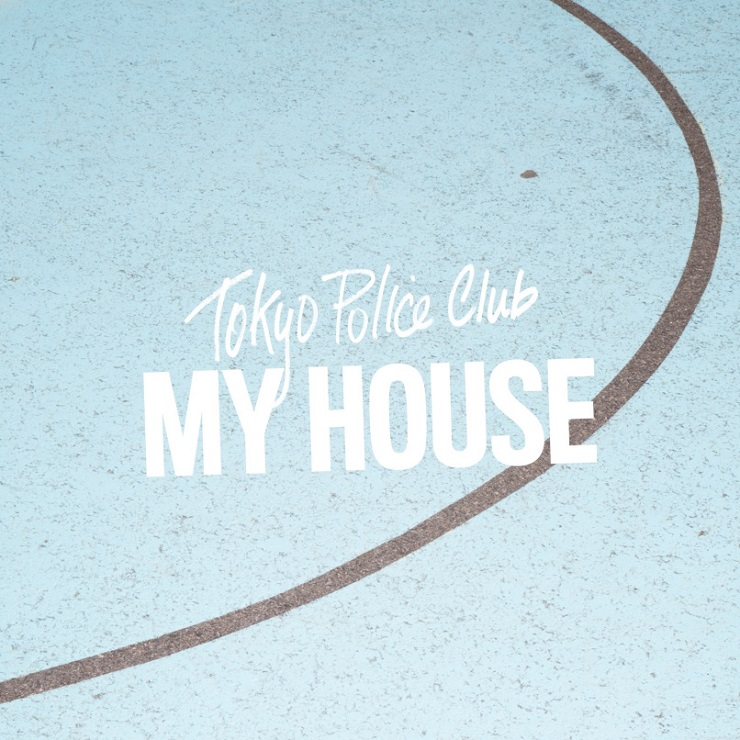 Tokyo Police Club 'My House' (prod. by Rostam)