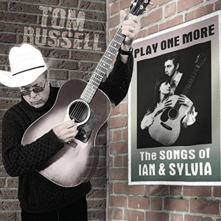Tom Russell Play One More - The Songs of Ian and Sylvia