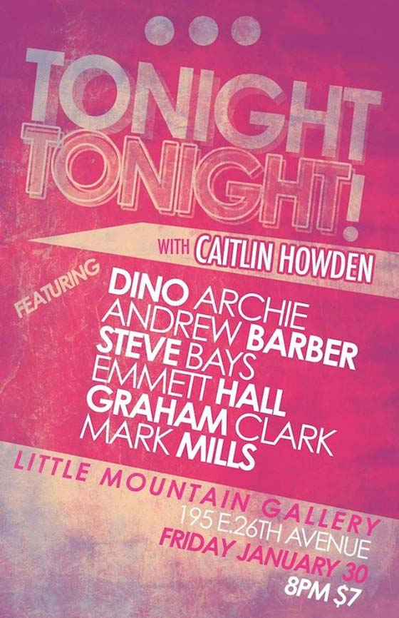 ​Tonight, Tonight! With Caitlin Howden Little Mountain Gallery, Vancouver BC, January 30