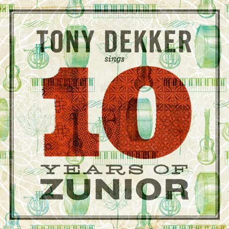 Tony Dekker Tony Dekker Sings 10 Years of Zunior