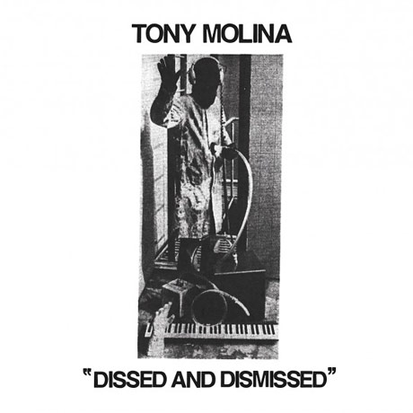 Tony Molina Dissed and Dismissed