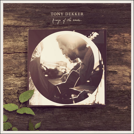 Tony Dekker 'Prayer of the Woods' (album stream)