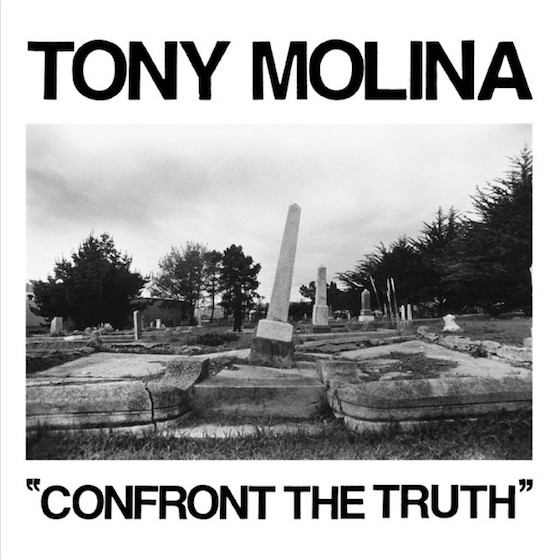 Tony Molina Confront the Truth