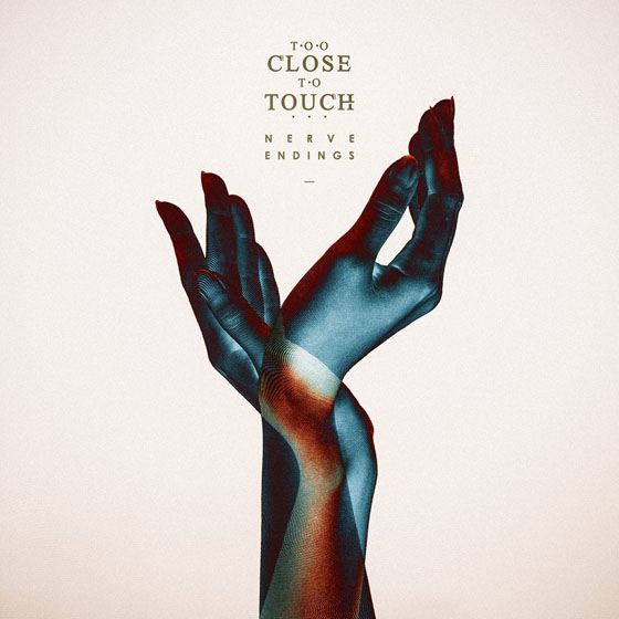 Too Close To Touch Nerve Endings