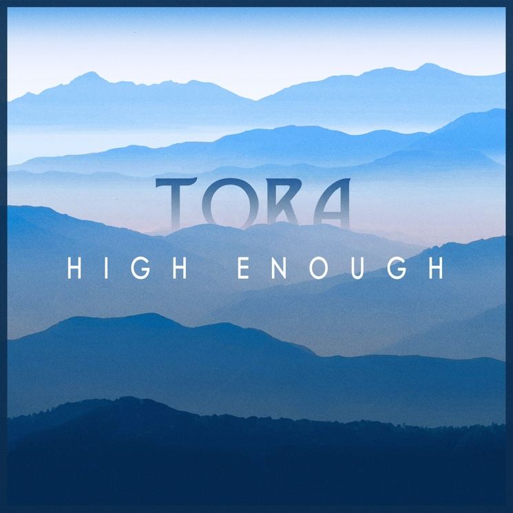 Tora 'High Enough'