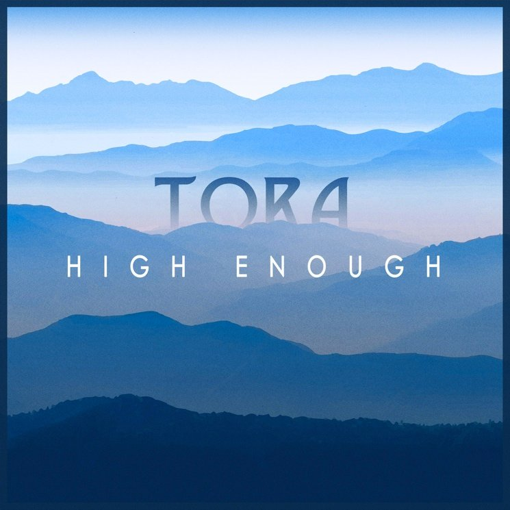 "Tora ""High Enough"""