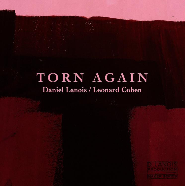 Daniel Lanois Releases New Song with Leonard Cohen