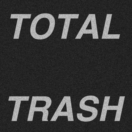 Total Trash 'Total Trash' (7-inch stream)