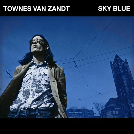 Townes Van Zandt's Posthumous 'Sky Blue' LP Detailed