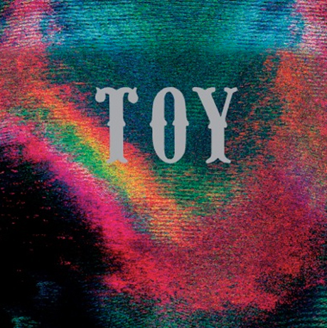 TOY 'Toy' (album stream)