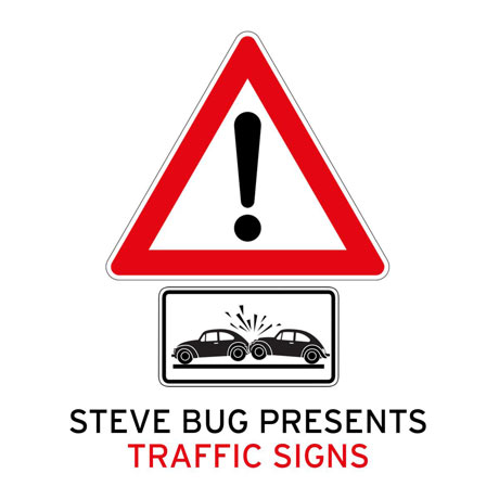 Steve Bug Steve Bug Presents Traffic Signs