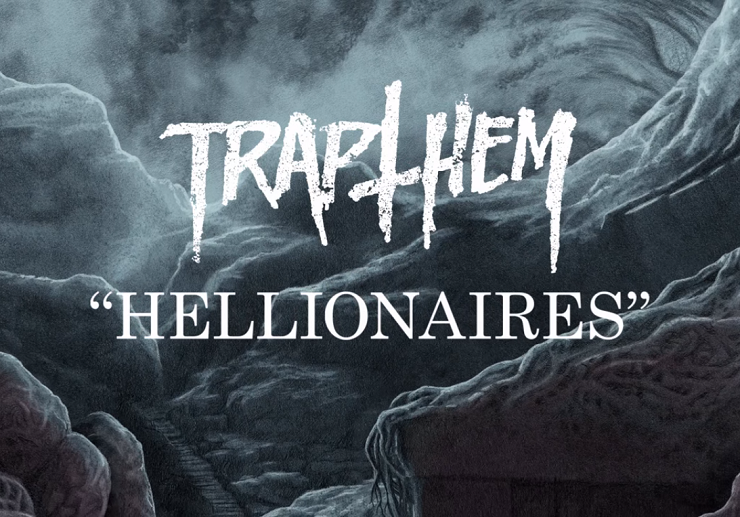 "Trap Them ""Hellionaires"""