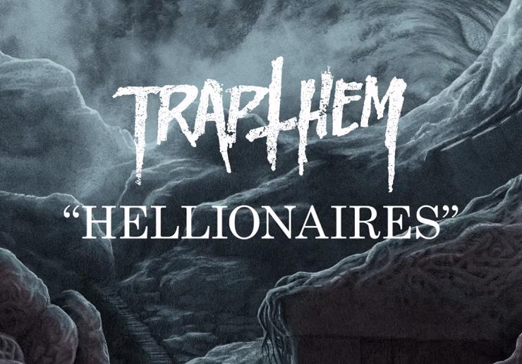 "Trap Them ""Hellionaires"""