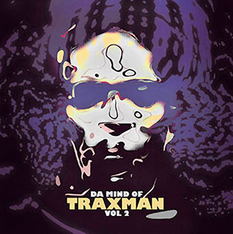Traxman Takes Us Back into 'Da Mind of Traxman'