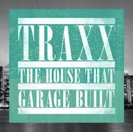 Various Traxx: The House That Garage Built